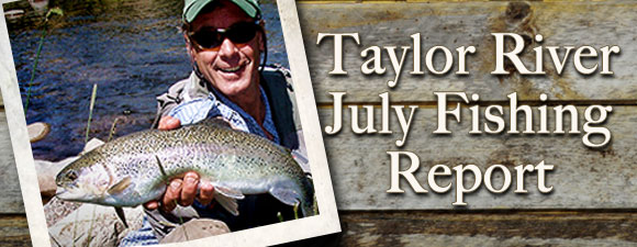 July Fly Fishing Report